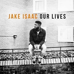 Our Lives - Jake Isaac
