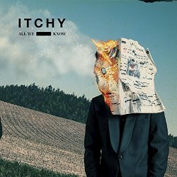 All We Know - Itchy
