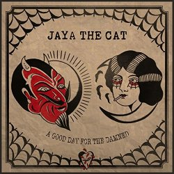 A Good Day For The Damned - Jaya The Cat