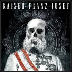 Make Rock Great Again - Kaiser Franz Josef