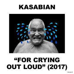 For Crying Out Loud - Kasabian