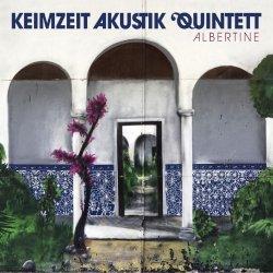 Albertine - {Keimzeit} Akustik Quintett