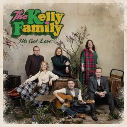 We Got Love - Kelly Family