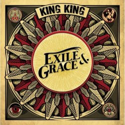 Exile And Grace - King King