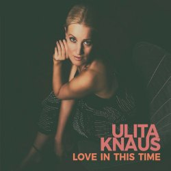 Love In This Time - Ulita Knaus