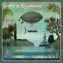 Das Licht dieser Welt - Gisbert zu Knyphausen