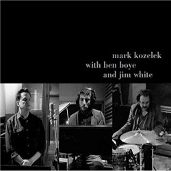 Mark Kozelek With Ben Boye And Jim White - {Mark Kozelek}, {Ben Boye} + {Jim White}