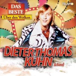 Das Beste - Über den Wolken - {Dieter Thomas Kuhn} + Band