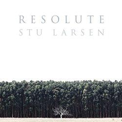 Resolute - Stu Larsen