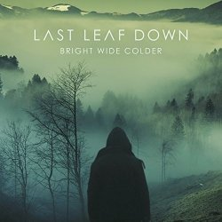 Bright Wide Colder - Last Leaf Down