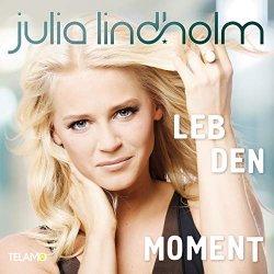 Leb den Moment - Julia Lindholm