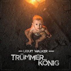 Trümmerkönig - Liquit Walker