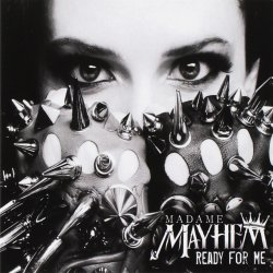 Ready For Me - Madame Mayhem