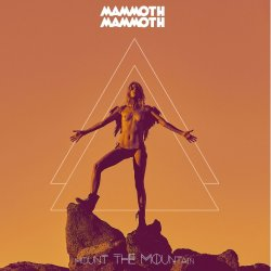 Mount The Mountain. - Mammoth Mammoth