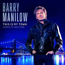 This Is My Town - Songs Of New York - Barry Manilow
