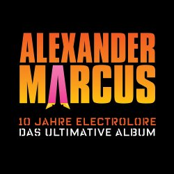 10 Jahre Electrolore - Das ultimative Album - Alexander Marcus