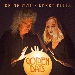 Golden Days - {Brian May} + {Kerry Ellis}