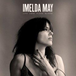 Life. Love. Flesh. Blood - Imelda May