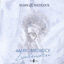 Zwischenwelten - Mark Medlock