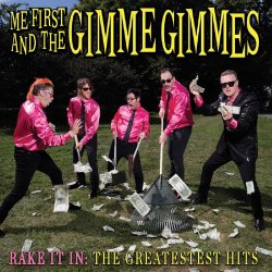 Rake It In: The Greatest Hits - Me First And The Gimme Gimmes