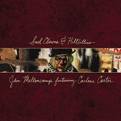 Sad Clowns And Hillbillies - {John Mellencamp} + {Carlene Carter}