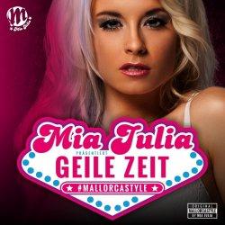 Geile Zeit - Mia Julia