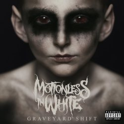 Graveyard Shift - Motionless In White