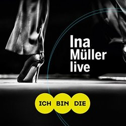 Ich bin die - live - Ina Müller
