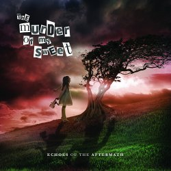 Echoes Of The Aftermath - Murder Of My Sweet