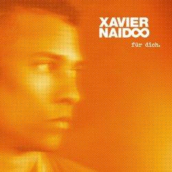 Für dich. - Xavier Naidoo