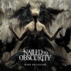 King Delusion - Nailed To Obscurity