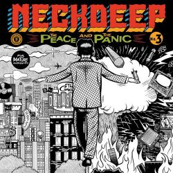 The Peace And The Panic - Neck Deep