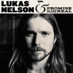 Lukas Nelson + Promise Of The Real - {Lukas Nelson} + {Promise Of The Real}