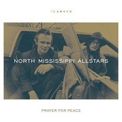 Pray For Peace - North Mississippi Allstars