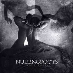 Into The Grey - Nullingroots