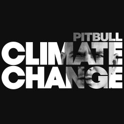 Climate Change - Pitbull