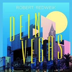 Dein Vegas - Robert Redweik