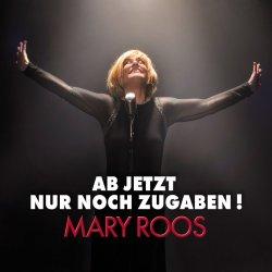 Ab jetzt nur noch Zugaben - Mary Roos