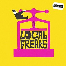 Local Freaks - Sugarmen