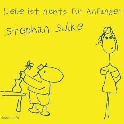 Liebe ist nichts für Anfänger - Stephan Sulke