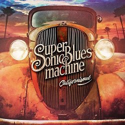 Californisoul - Supersonic Blues Machine