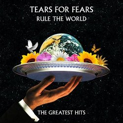 Rule The World - The Greatest Hits - Tears For Fears