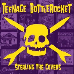 Stealing The Covers - Teenage Bottlerocket