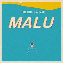 Malu - Tom Thaler + Basil
