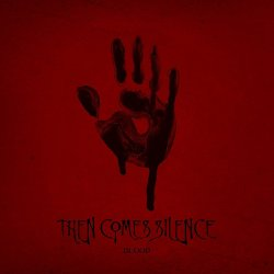Blood - Then Comes Silence