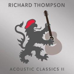 Acoustic Classics II - Richard Thompson