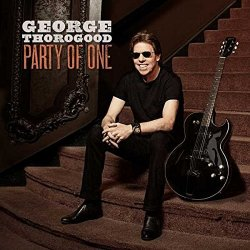 Party Of One - George Thorogood
