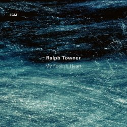 My Foolish Heart - Ralph Towner