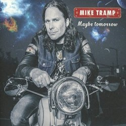Maybe Tomorrow - Mike Tramp