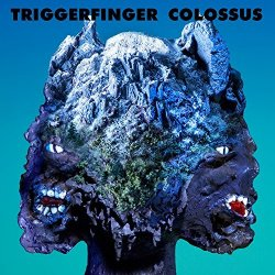 Colossus. - Triggerfinger